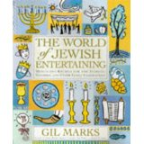 Gil Marks World of Jewish Entertaining